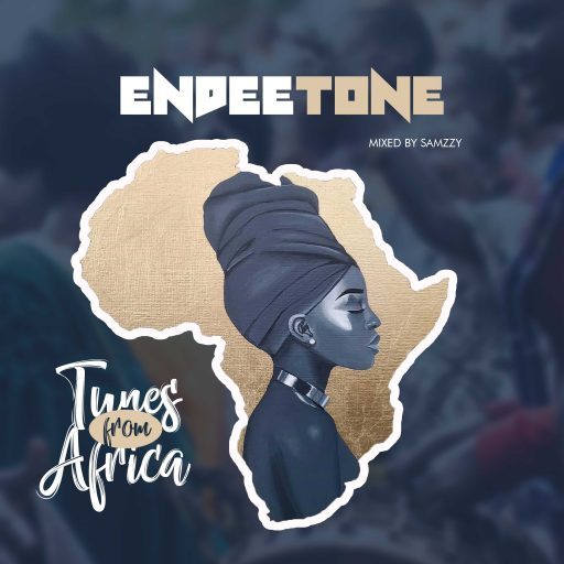 LATEST MUSIC: Endeetone – Tunes from Africa [Download Mp3]