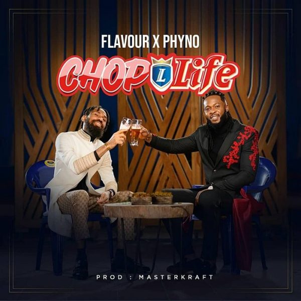 LATEST MUSIC: Flavour feat. Phyno – Chop Life [ DOWNLOAD MP3]