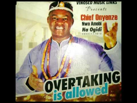 HIGH LIFE MUSIC: Chief Onyenze Nwa Amobi – Overtaking is Allowed [Download Mp3]