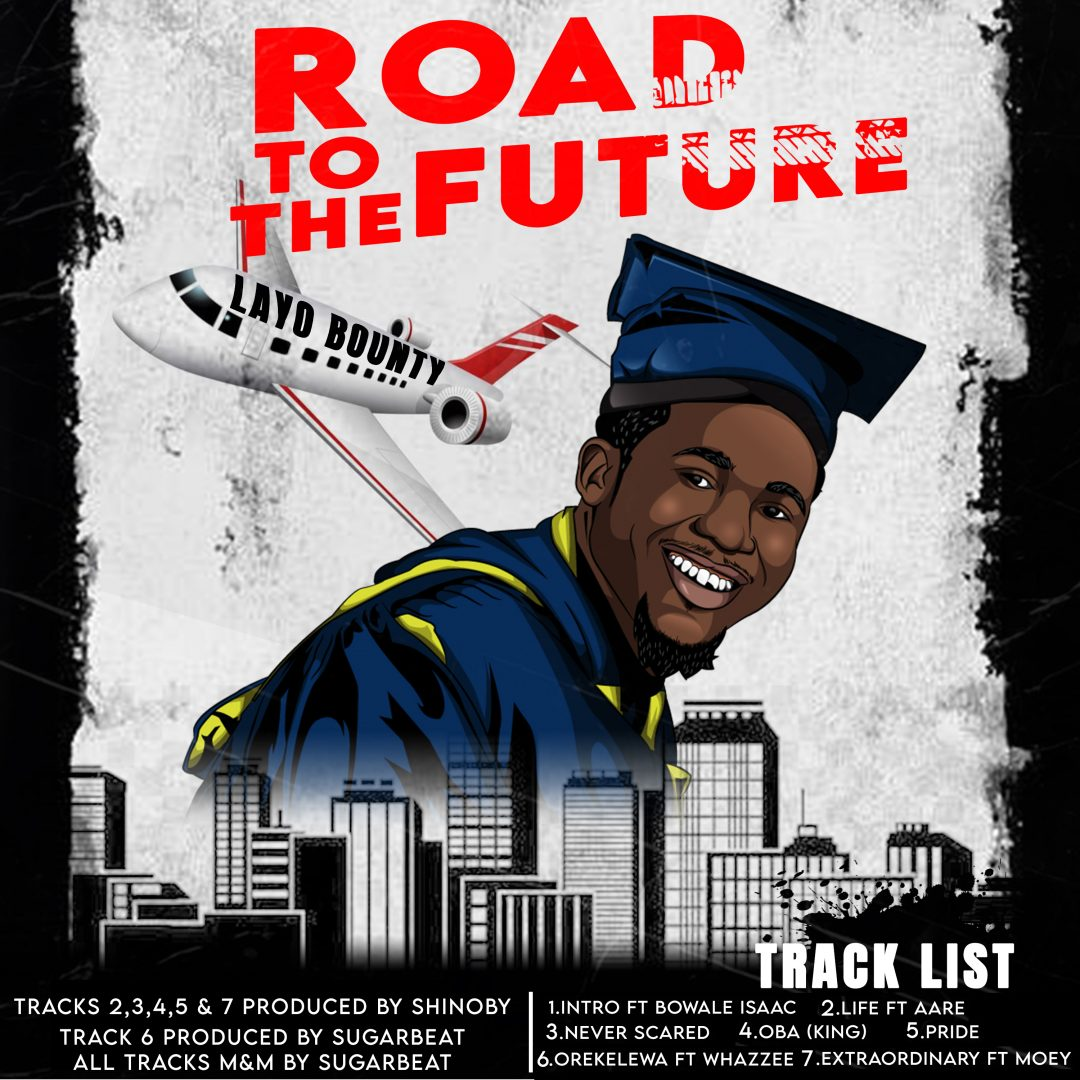DOWNLOAD MP3: Layo Bounty – Road To The Future EP