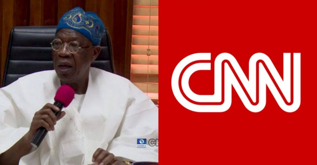 """""""Your Report Is misinforming and  Capable Of Setting Nigeria Ablaze"""" — Lai Mohammed Addresses Letter To CNN"""