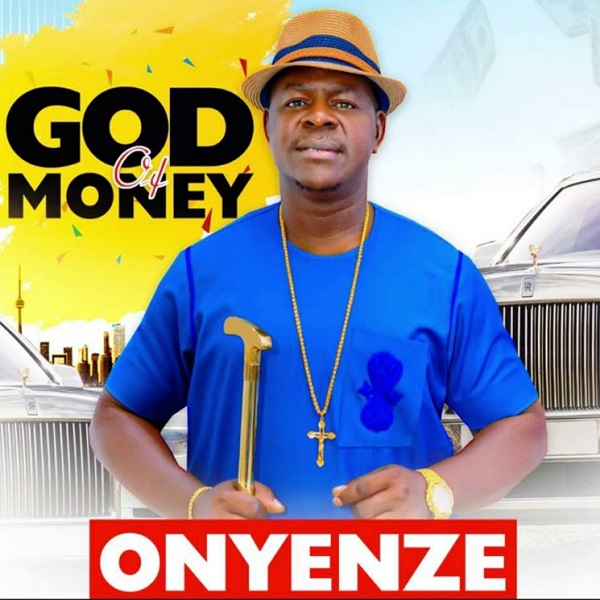 DOWNLOAD MP3: Onyenze – God of Money (Highlife Music)