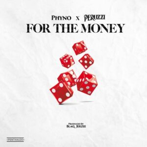 Phyno – For The Money