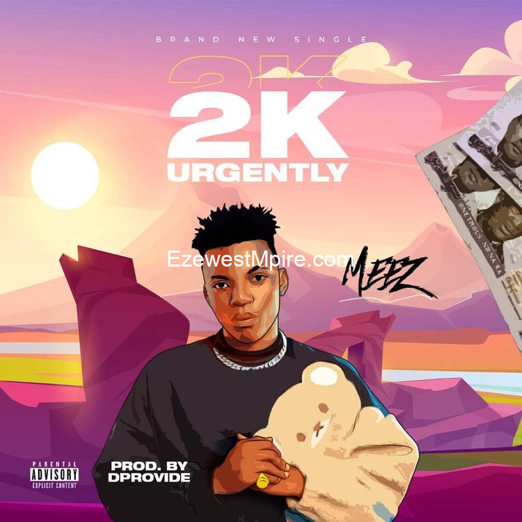 """Meez – """"Give me 2k"""" (Prod. by DProvibe) DOWNLOAD MP3"""