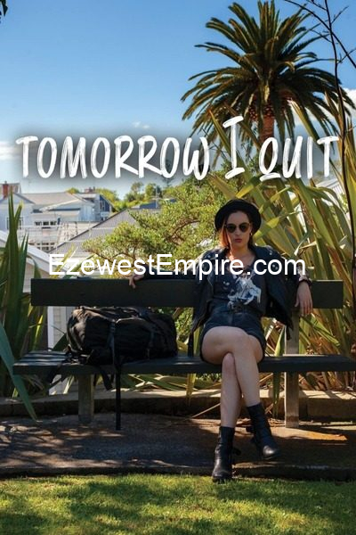 2020 MOVIE: Tomorrow I Quit (Download Mp4)